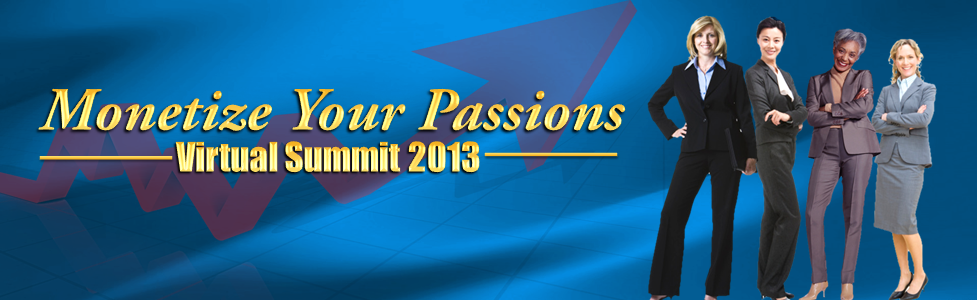 Monetize Your Passions Summit